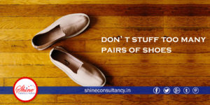 Dont stuff too many pairs of shoe_ Shine Consultancy