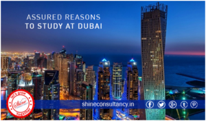 Assured reasons to study at Dubai_ Shine consultancy