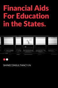 Financial Aids for education in the States_Shine consultancy