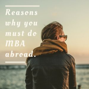 Why one must do MBA- Shine Consultancy - Study abroad- overseas edcatiion-ielts-pte -toefl-gre- gmat- sat- pte- coaching