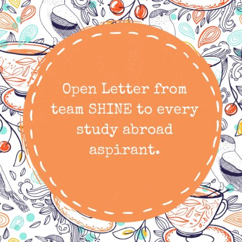 Open Letter to every study abroad aspirant- Shine Consultancy- Study abroad- Overseas education-ietls-gre-gmat-sat-toefl-pte-coaching center- borivali