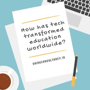 How has tech transformed education worldwide_