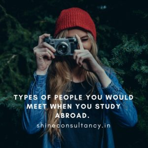 TYPES OF PEOPLE YOU WOULD MEET WHEN YOU STUDY ABROAD.