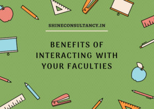 BENEFITS OF INTERACTING WITH YOUR FACULTIES